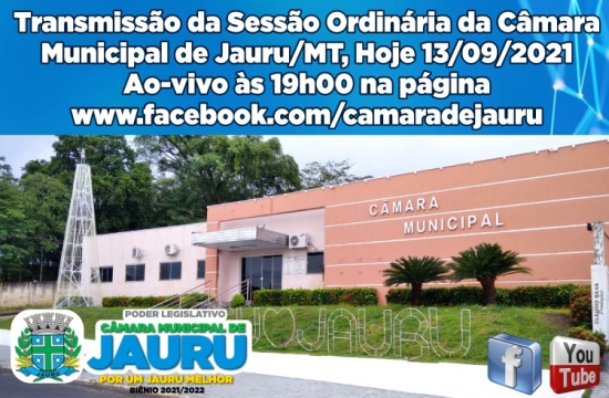 SESSÃO ORDINÁRIA HOJE 13/09/2021 - TRANSMISSÃO AOVIVO